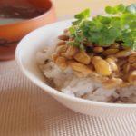 意外と高カロリー!健康食品「納豆」の効果的な食べ方って知ってる?